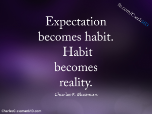 expectation becomes habit